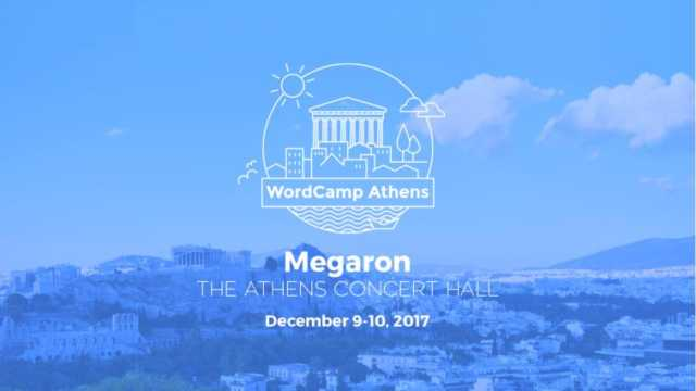 WordCamp Athens 2017 Σάββατο 09 Δεκεμβρίου Μέγαρο Μουσικής Αθηνών